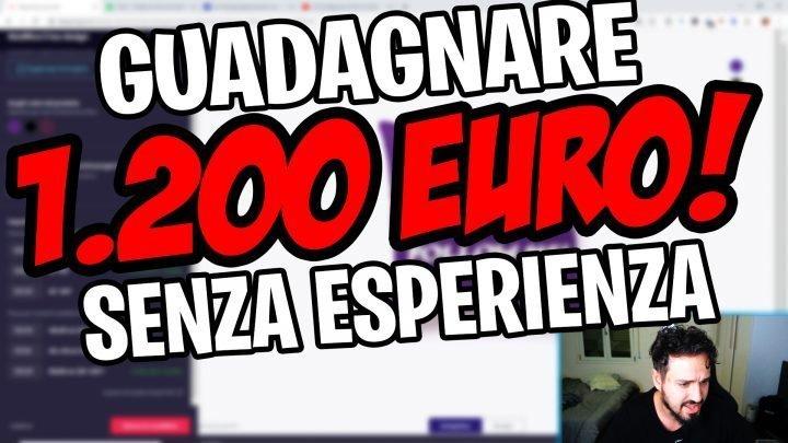 Guadagnare 1.200€ al Mese Da CASA Senza ESPERIENZA e Senza SOLDI!